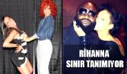 Rihanna Sınır Tanımıyor!