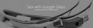 Google Glass İçin Seks Uygulaması