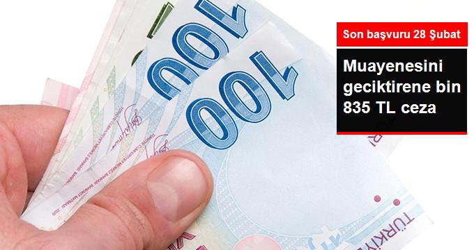 Muayenesini geciktirene bin 835 TL ceza