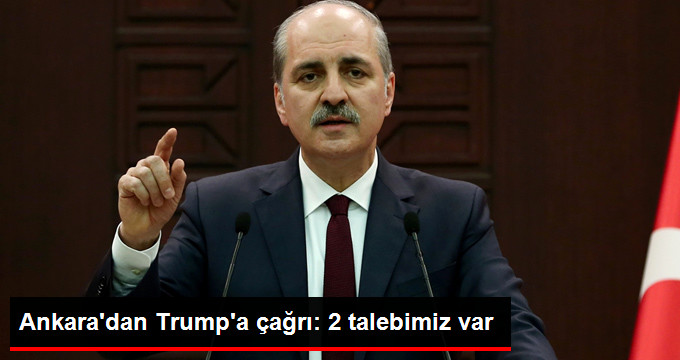 Ankaradan Trumpa çağrı: 2 talebimiz var