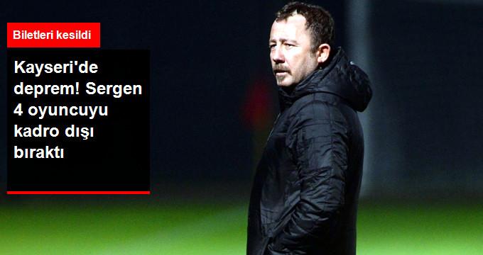Kayserispor Teknik Direktörü Sergen Yalçın, 4 Oyuncuyu Kadro Dışı Bıraktı