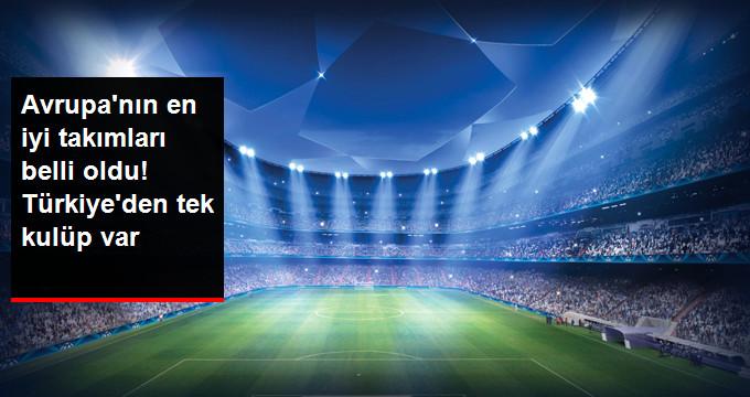 Avrupanın en iyi takımları belli oldu! Türkiyeden tek kulüp var