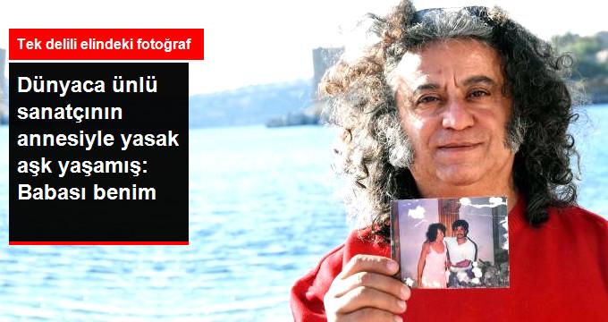Dünyaca ünlü sanatçının annesiyle yasak aşk yaşamış: Babası benim