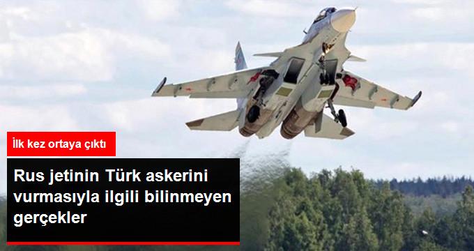 Rus jetinin Türk askerini vurmasıyla ilgili bilinmeyen gerçekler