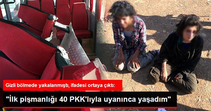 İlk pişmanlığı 40 PKKlıyla uyanınca yaşadım