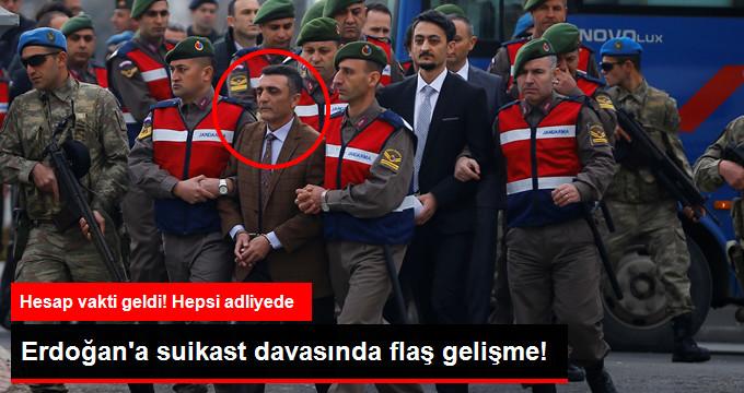 ERDOĞANA SUİKAST DAVASINDA FLAŞ GELİŞME!