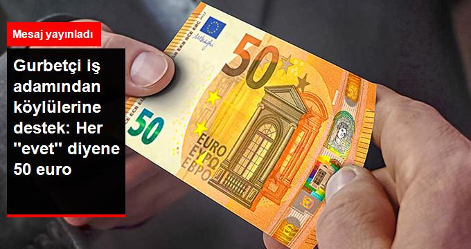 Gurbetçi İş Adamından Köylülerine Destek: Her 'Evet'e 50 Euro