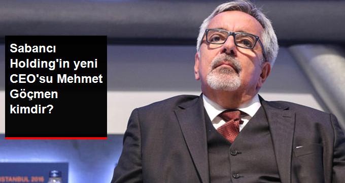 Sabancı Holding'in Yeni CEO'su Mehmet Göçmen Kimdir?