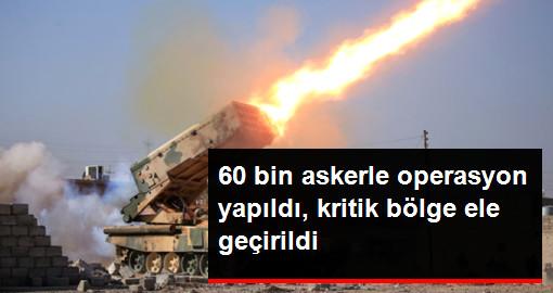 60 bin askerle operasyon yapıldı, kritik bölge ele geçirildi