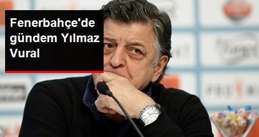 Fenerbahçeli Yöneticilerden Aziz Yıldırım'a: Sezon Sonuna Kadar Yılmaz Vural'ı Getirelim
