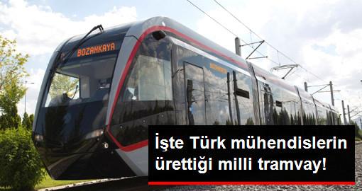 Türk Mühendislerin Ürettiği Milli Tramvay Sahne Alıyor
