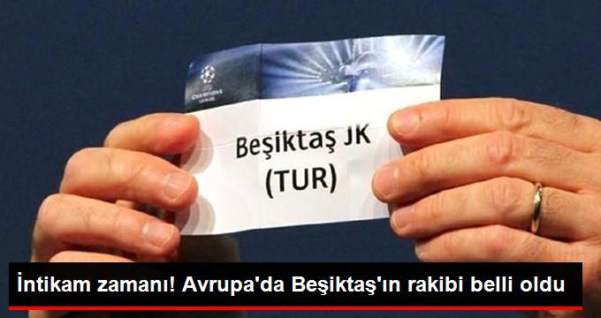 İntikam zamanı! Avrupada Beşiktaşın rakibi belli oldu