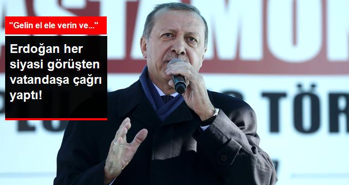 Erdoğan'dan CHP, MHP, BBP ve HDP'ye Gönül Verenlere Çağrı: 16 Nisan'da El Ele Verin