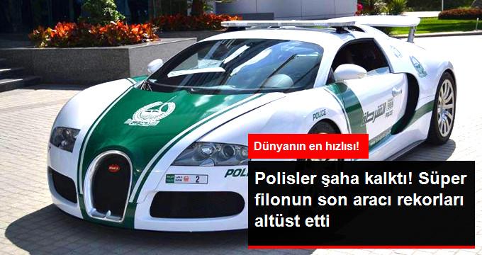 Dubai'nin Süper Polis Filosunun Son Aracı, Dünyanın En Hızlısı Oldu