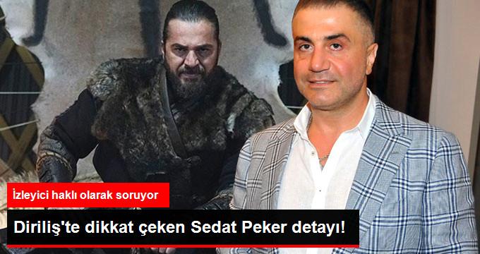 Dirilişte dikkat çeken Sedat Peker detayı!