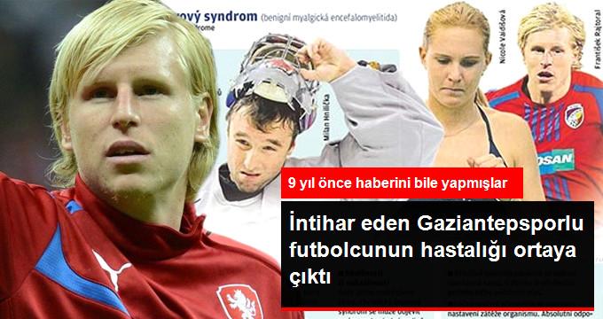 İntihar eden Gaziantepsporlu futbolcunun hastalığı ortaya çıktı