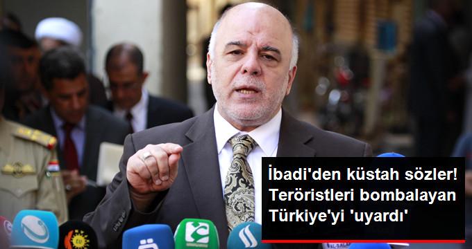 İBADİ'DEN KÜSTAH SÖZLER! TERÖRİSTLERİ BOMBALAYAN TÜRKİYE'Yİ 'UYARDI'