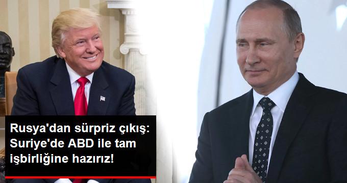 RUSYA'DAN SÜRPRİZ ÇIKIŞ: SURİYE'DE ABD İLE TAM İŞBİRLİĞİNE HAZIRIZ!