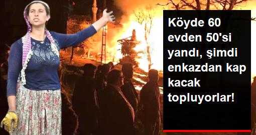 60 Evden 50'sinin Yandığı Köyde Herkes Şaşkın!