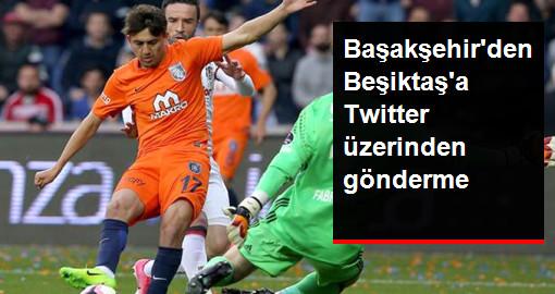 Başakşehir'den Beşiktaş'a Twitter'dan Gönderme