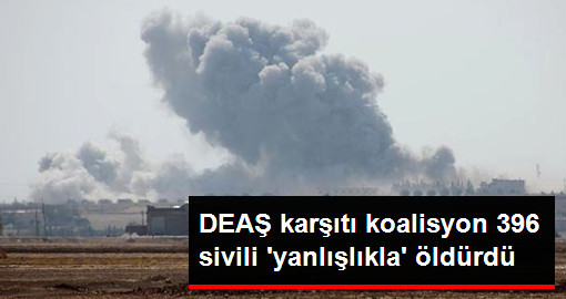 DEAŞ Karşıtı Koalisyon 396 Sivili Yanlışlıkla Öldürdü