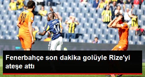 Fenerbahçe Çaykur Rizespor'u 2-1 Yendi