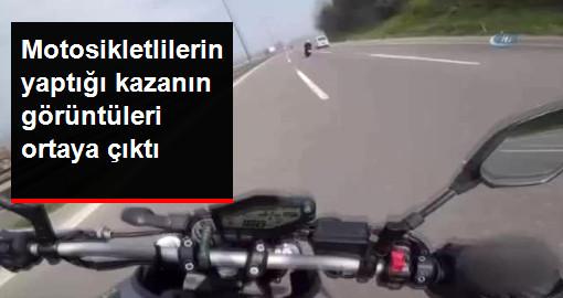 TEM'de Motosikletlilerin Yaptığı Kazanın Görüntüleri Ortaya Çıktı