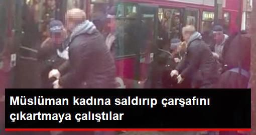 Londra'da Otobüsten Zorla İndirilen Kadının Çarşafını Çıkartmaya Çalıştılar