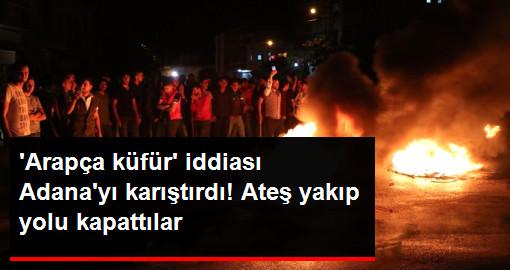 Suriyelilerin Arapça Küfür Ettiği İddiası Adana'yı Karıştırdı!