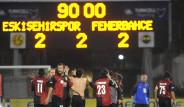 Eskişehirspor 2 - 2 Fenerbahçe