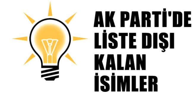 AK Parti'de Liste Dışı Kalan İsimler