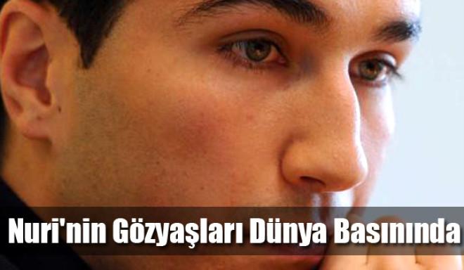 Nuri'nin Gözyaşları Dünya Basınında