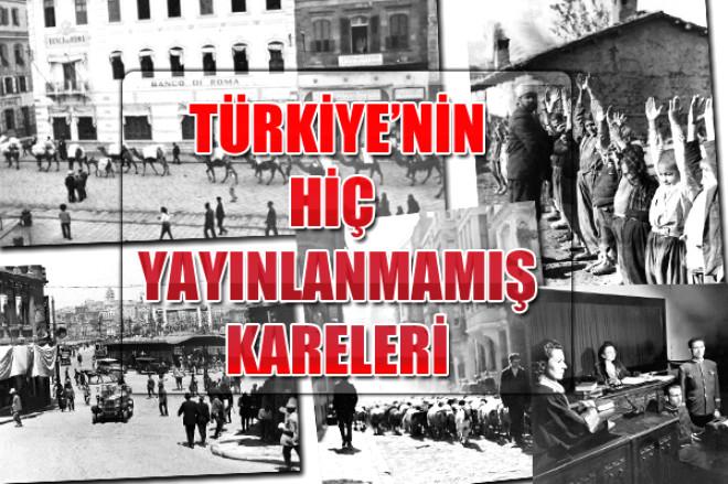 Türkiye'nin Hiç Yayınlanmamış Kareleri