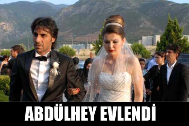 Abdülhey Evlendi