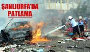 Şanlıurfa'da Patlama: 1 Ölü
