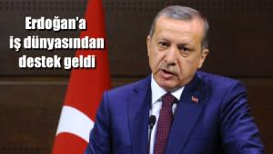 Erdoğan'a İş Dünyasından Destek Geldi