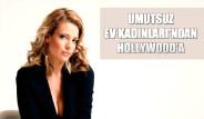 Umutsuz Ev Kadınları'ndan Hollywood'a