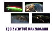 Eşsiz Yeryüzü Manzaraları