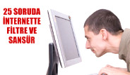 25 Soruda İnternette Filtre ve Sansür
