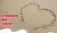 En Romantik Ülke: Türkiye!
