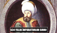 634 Yıllık İmparatorluk Sırrı!