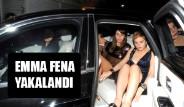 Emma Fena Yakalandı