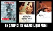 En Çarpıcı 15 Yasak İlişki Filmi