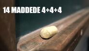 14 Maddede 4+4+4