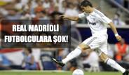 Real Madridli Futbolculara Şok!