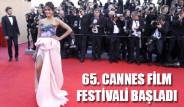 65. Cannes Film Festivali Başladı