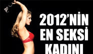 İşte 2012'nin En Seksi Kadını!