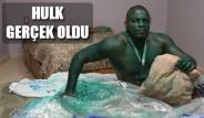 Hulk Gerçek Oldu!