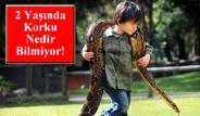 2 Yaşında Korku Nedir Bilmiyor!