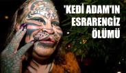 'Kedi Adam'ın Esrarengiz Ölümü